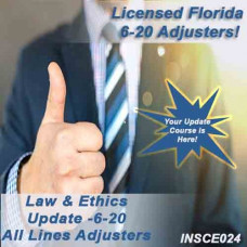 Florida - 5hr Law & Ethics Update - 6-20 All-Lines Adjusters (5-620) - including extra 6-hour General Elective credits (INSCE024FL11c)